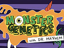Monster Genetics with Dr. Mayhem